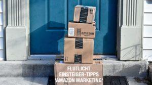 Flutlicht Einsteiger Tipps Amazon Marketing Seo Marktplatzoptimierung Pakete Tür